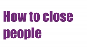 How to close people (yes/no)