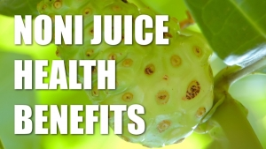 Noni Juice - health benefits - new video